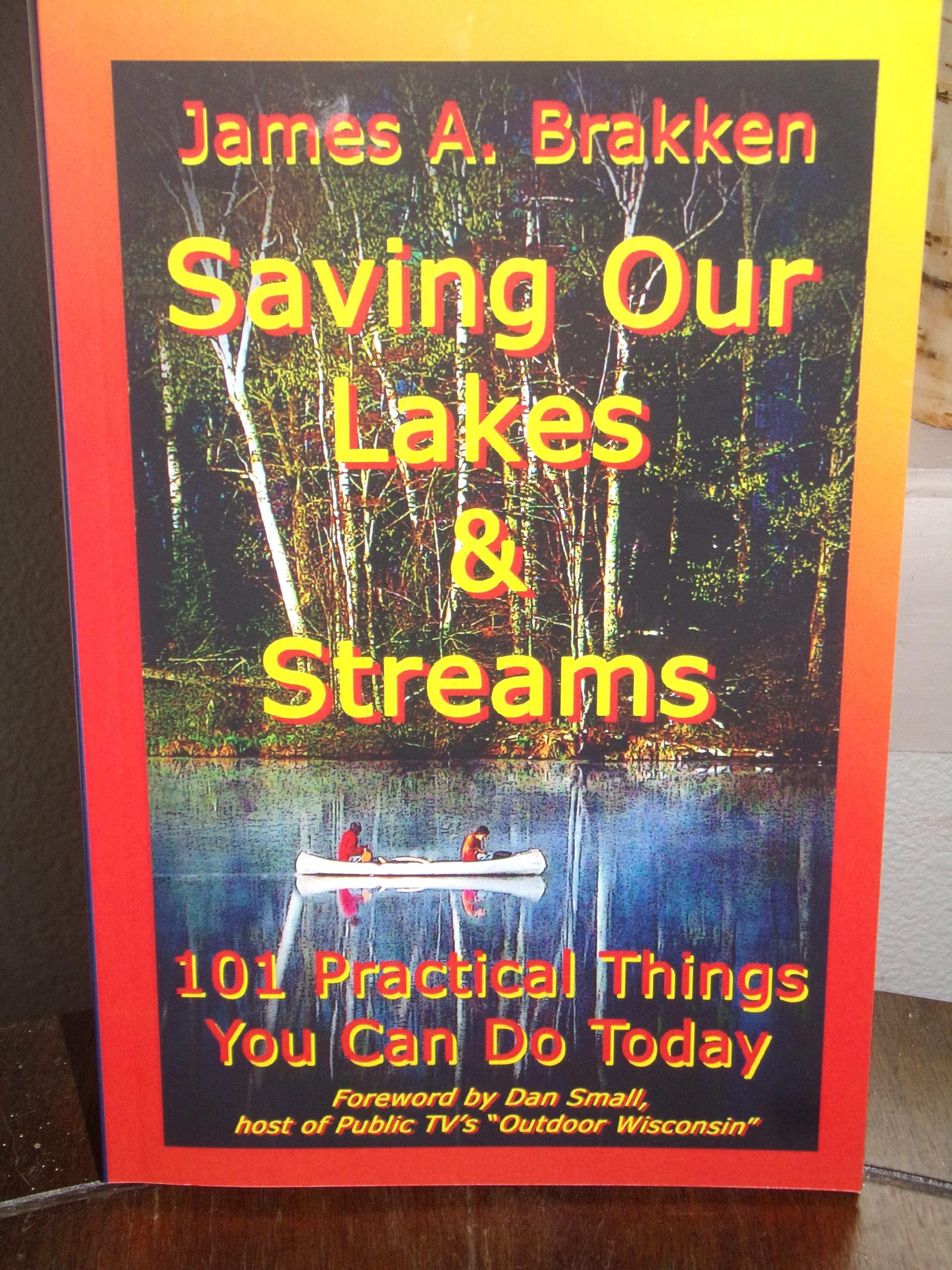 Saving Our Lakes & Streams—101 Practical Things You Can Do Today